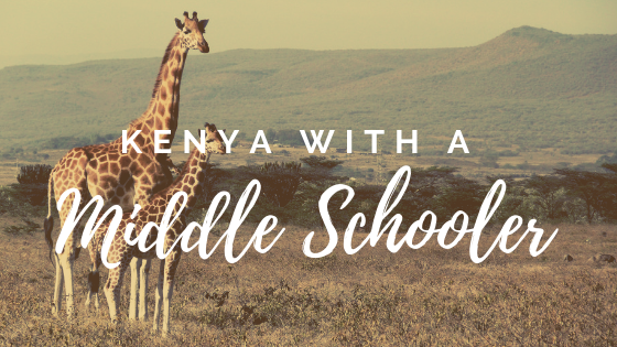 Kenya with a Middle Schooler