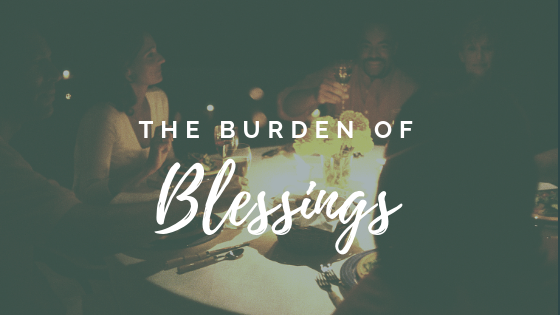 The Burden of Blessings